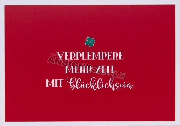 """Postkarte """"Verplempere mehr Zeit mit Glücklichsein."""""""