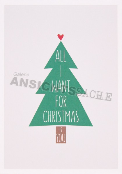 "Weihnachtskarte ""All I want for Christmas is you"""