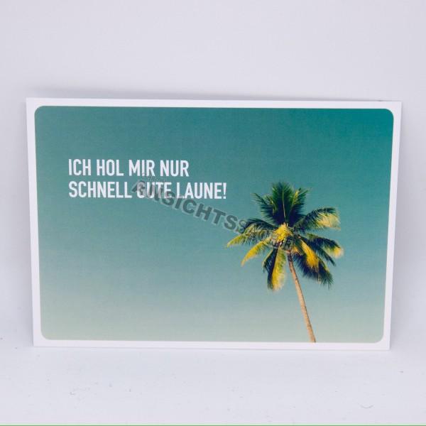 """Postkarte """"Ich hol mir nur schnell gute Laune!"""""""
