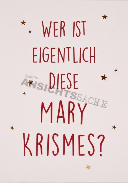 """Weihnachtskarte """"Wer ist eigentlich diese Mary Krismes?"""""""