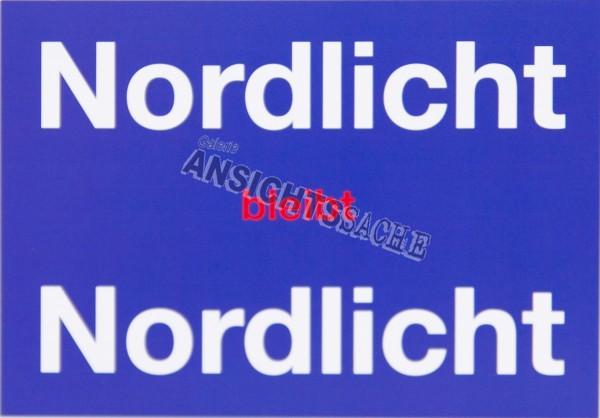 """Postkarte """"Nordlicht bleibt Nordlicht!"""""""