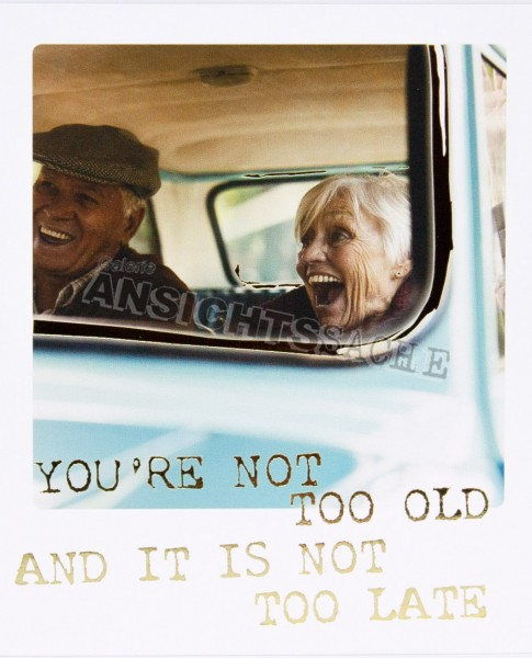 """Polacard """"You're not too old.."""""""