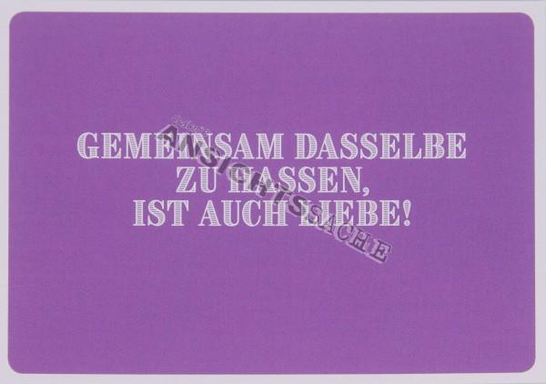 """Postkarte """"Gemeinsam dasselbe zu hassen.."""""""