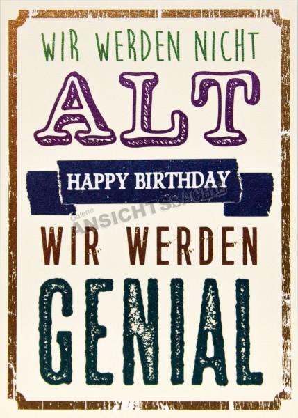 """Geburtstagskarte """"Wir werden nicht alt - wir werden genial"""""""